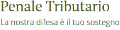 Penale Tributario - la nostra difesa è il tuo sostegno